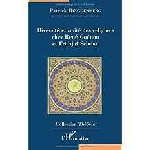 Diversité et Unité des Religions chez René Guénon et Frithjof Schuon