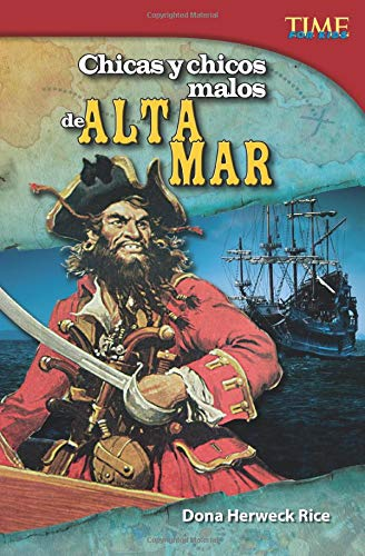 Chicas y chicos malos de alta mar (Bad Guys and Gals of the High Seas) (Spanish Version) (Time for Kids Nonfiction Readers) por Dona Herweck Rice