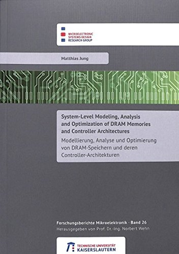 System-level modeling, analysis and optimization of DRAM memories and controller architectures (Forschungsberichte Mikroelektronik)