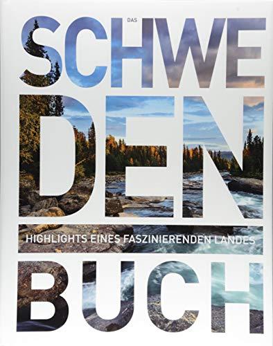 Das Schweden Buch: Highlights eines faszinierenden Landes (KUNTH Das ... Buch. Highlights einer faszinierenden Stadt)