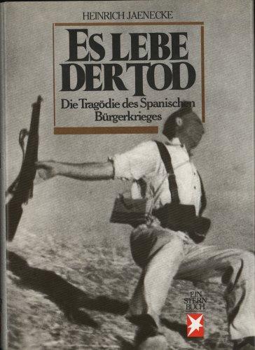 Es lebe der Tod. Die Tragödie des Spanischen Bürgerkriegs