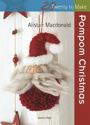 Search Press Pompom Christmas (Twenty to Make)
