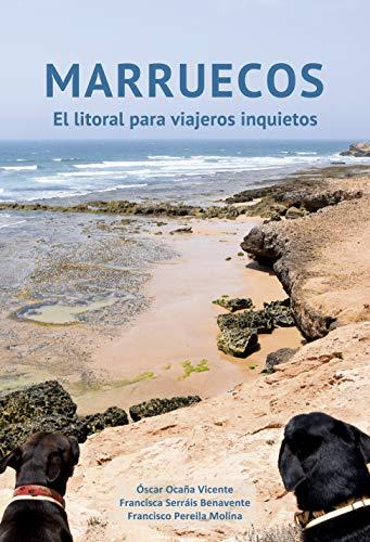 Marruecos. El litoral para viajeros inquietos por Oscar Ocaña Vicente