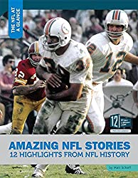 Amazing NFL Stories: 12 Highlights from NFL History (The NFL at a Glance)
