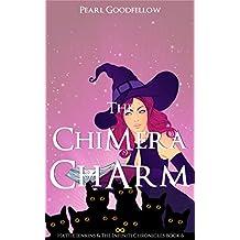 The Chimera Charm (Hattie Jenkins & The Infiniti Chronicles Book 6) (English Edition)