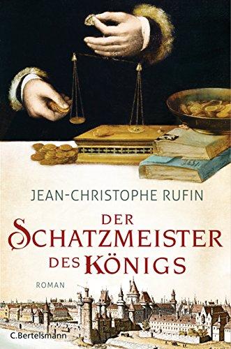 Der Schatzmeister des Königs: Roman