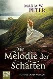 Die Melodie der Schatten: Ein Schottland-Roman
