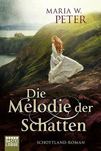 Peter, Maria W.: Die Melodie der Schatten