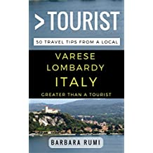 Greater Than a Tourist Varese  Lombardy  Italy: 50 Travel Tips from a Local (English Edition)