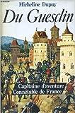 Bertrand du guesclin : capitaine d'aventure, connetable de France de Dupuy M ( 1 novembre 1977 )