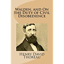 Walden, and On The Duty Of Civil Disobedience  (English Edition)