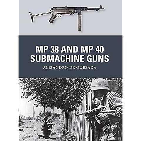 MP 38 and MP 40 Submachine Guns