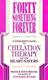 Forty Something Forever: A Consumer's Guide to Chelation Therapy and Other Heart Savers by Harold Brecher (1992-01-03)