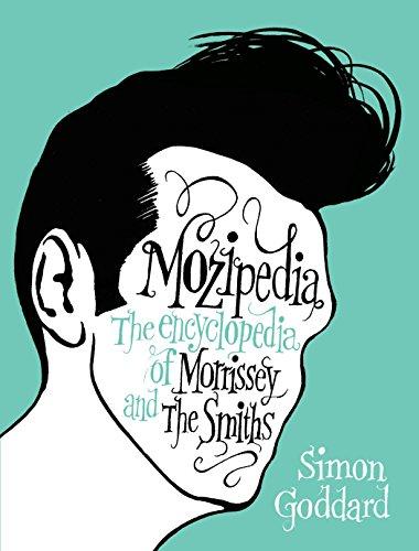 Mozipedia: The Encyclopedia of Morrissey and the Smiths por Simon Goddard