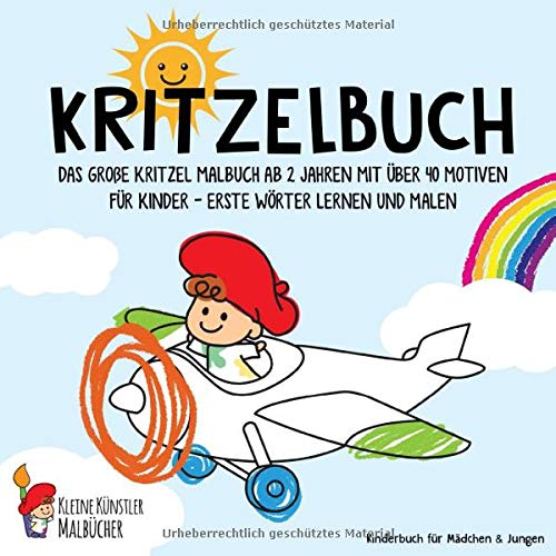 Kritzelbuch: Das große Kritzel Malbuch ab 2 Jahren mit über 40 Motiven für Kinder - Erste Wörter lernen und malen - Kinderbuch für Mädchen & Jungen