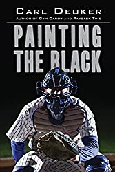 Painting the Black by Carl Deuker (2015-12-01)