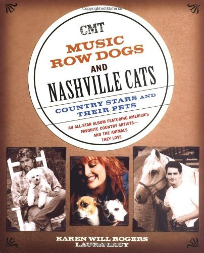 Music Row Dogs and Nashville Cats: Country Stars and Their Pets by Karen Will Rogers (2004-06-22)