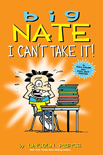 Big Nate: I Can't Take It!: A Collection of Sundays