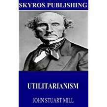 Utilitarianism (English Edition)