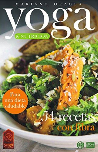 YOGA & NUTRICIÓN - 54 RECETAS CON FIBRA: Para una dieta ...