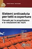 Sistemi anticaduta per tetti e coperture. Manuale per la progettazione e la valutazione dei rischi