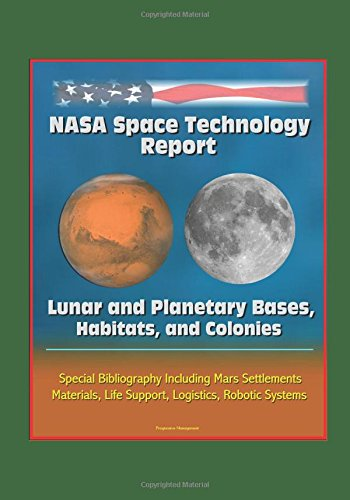 y Report: Lunar and Planetary Bases, Habitats, and Colonies, Special Bibliography Including Mars Settlements, Materials, Life Support, Logistics, Robotic Systems (Lunar Base)
