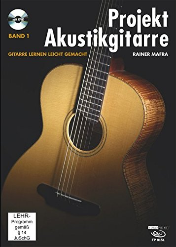 Projekt Akustikgitarre, Band 1.: Gitarre lernen leicht gemacht (E-gitarre-projekte)