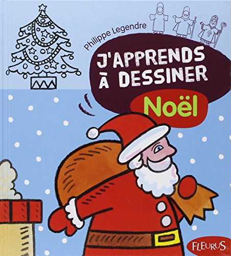J'Apprends a Dessiner: J'Apprends a Dessiner Noel