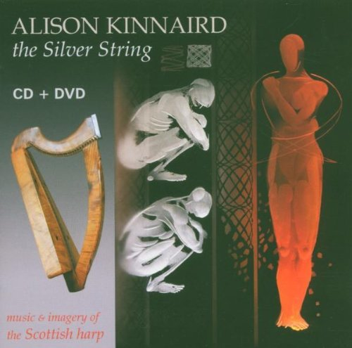 The Silver String: Music and Imagery of the Scottish Harp (CD + DVD) by Alison Kinnaird (2004-11-09)