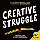 #10: Zen Pencils--Creative Struggle: Illustrated Advice from Masters of Creativity