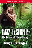 Taken By Surprise [The Heroes of Silver Springs 7] (Siren Publishing Classic)