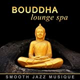 Bouddha lounge spa - Smooth jazz musique, Musique relaxation, Piano, Saxophone, Guitare...