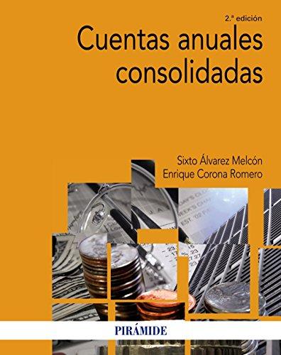 Cuentas anuales consolidadas (Economía Y Empresa) por Sixto Álvarez Melcón