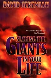 Slaying the Giants in Your Life by Dr. David Jeremiah (2001-01-01)