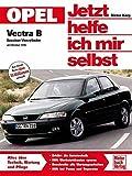 Opel Vectra B: Benziner Vierzylinder ab Oktober 1995 (Jetzt helfe ich mir selbst, Band 184)