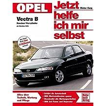 Opel Vectra B. Jetzt helfe ich mir selbst: Benziner Vierzylinder ab Oktober 95