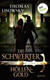 'DIE SCHWERTER: Höllengold: Erster Roman' von Thomas Lisowsky
