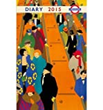 [(London Underground Poster Diary 2015)] [ Edited by Frances Lincoln Ltd ] [July, 2014]