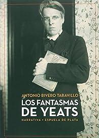 Los fantasmas de Yeats par Antonio Rivero Taravillo