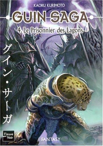 Guin Saga, Tome 4 : Le prisonnier des Lagons