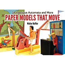 Paper Models That Move: 14 Ingenious Automata, and More (Dover Origami Papercraft) (English and English Edition) by Walter Ruffler (2011-02-17)