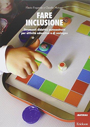 Fare inclusione. Strumenti didattici autocostruiti per attivit educative e di sostegno