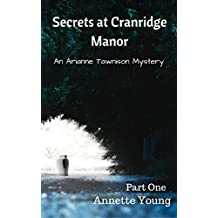 Secrets at Cranridge Manor: An Arianne Tawnison Mystery (Part One)