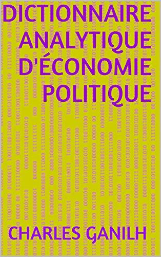 Dictionnaire analytique d'économie politique par Charles Ganilh
