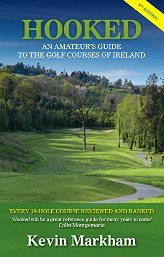 Hooked: An Amateur's Guide to the Golf Courses of Ireland (English Edition) por Kevin Markham