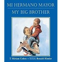 Mi Hermano Mayor/My Big Brother