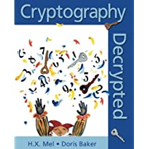 Cryptography Decrypted by H. X. Mel (2000-12-31)