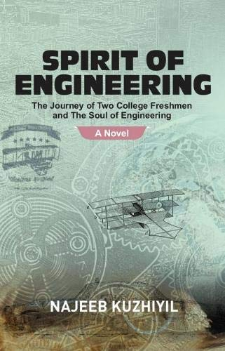 SPIRIT OF ENGINEERING:: The Journey of Two College Freshmen and the Soul of Engineering: A Novel