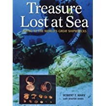 Treasure Lost at Sea: Diving to the World's Great Shipwrecks by Robert Marx (2004-02-07)