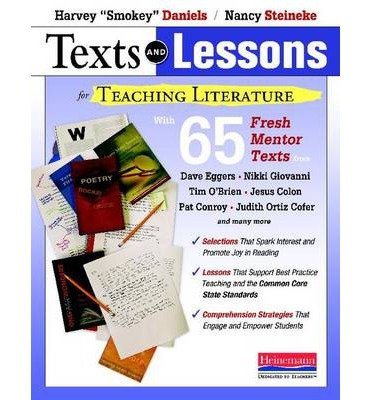 [(Texts and Lessons for Teaching Literature: With 65 Fresh Mentor Texts from Dave Eggers, Nikki Giovanni, Pat Conroy, Jesus Colon, Tim O'Brien, Judith Ortiz Cofer, and Many More)] [Author: Nancy Steineke Harvey